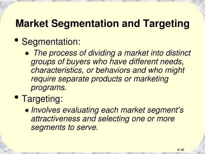 Market Segmentation and Targeting