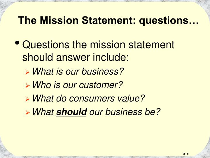 The Mission Statement: questions…