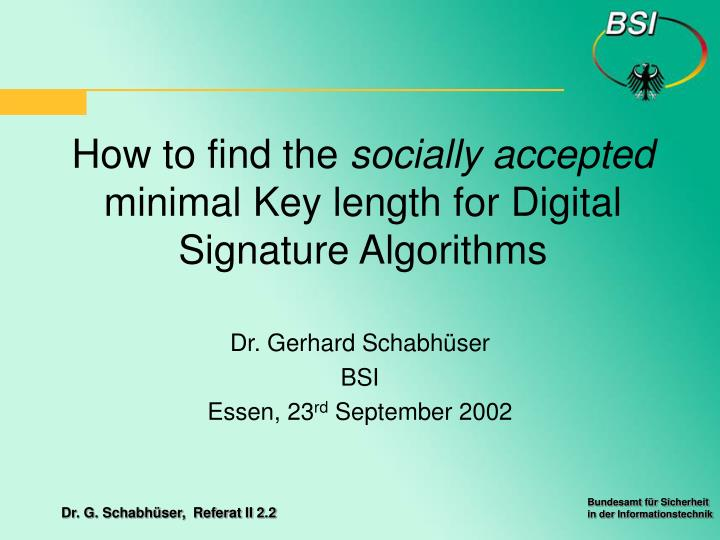 how to find the socially accepted minimal key length for digital signature algorithms n.