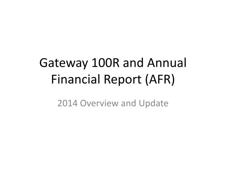 gateway 100r and annual financial report afr n.