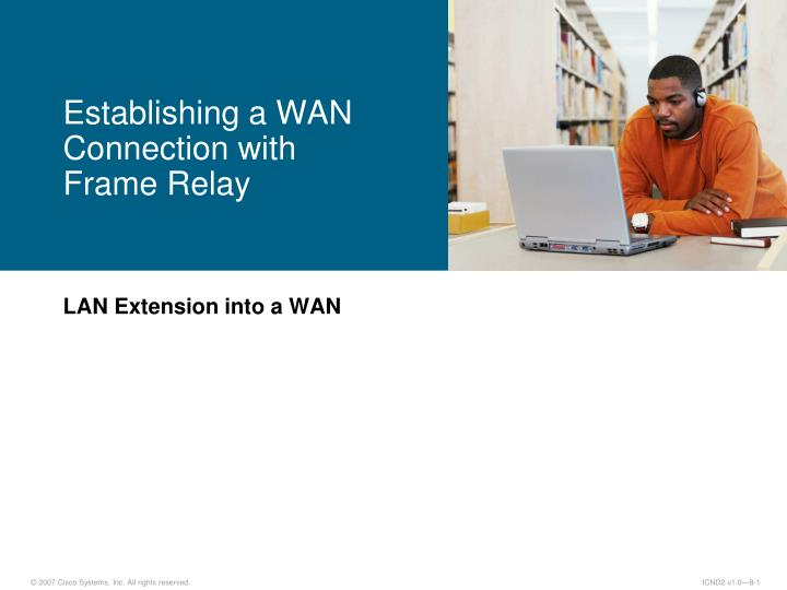 establishing a wan connection with frame relay n.