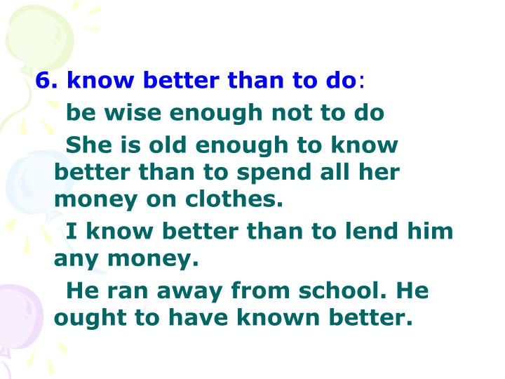 6. know better than to do