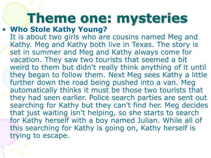 Theme one: mysteries