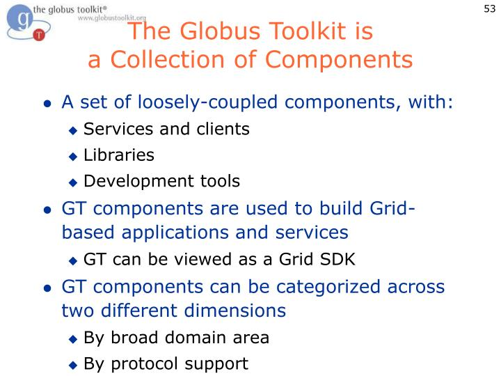 The Globus Toolkit is