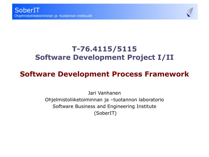t 76 4115 5115 software development project i ii software development process framework n.