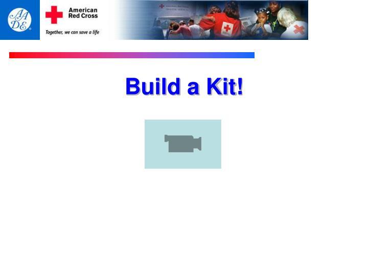 Build a Kit!