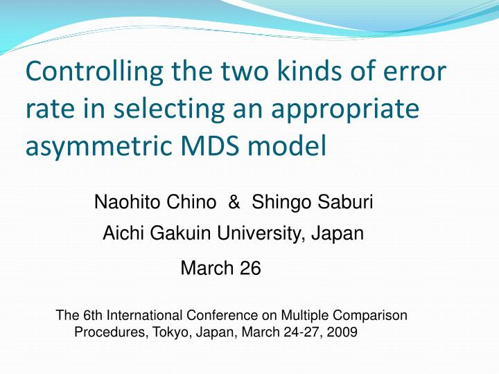 controlling the two kinds of error rate in selecting an appropriate asymmetric mds model n.
