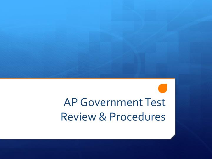 Ap government test review procedures