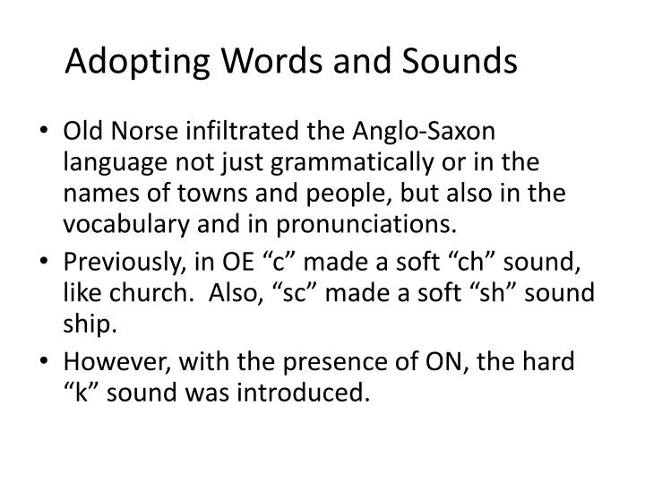 Adopting Words and Sounds