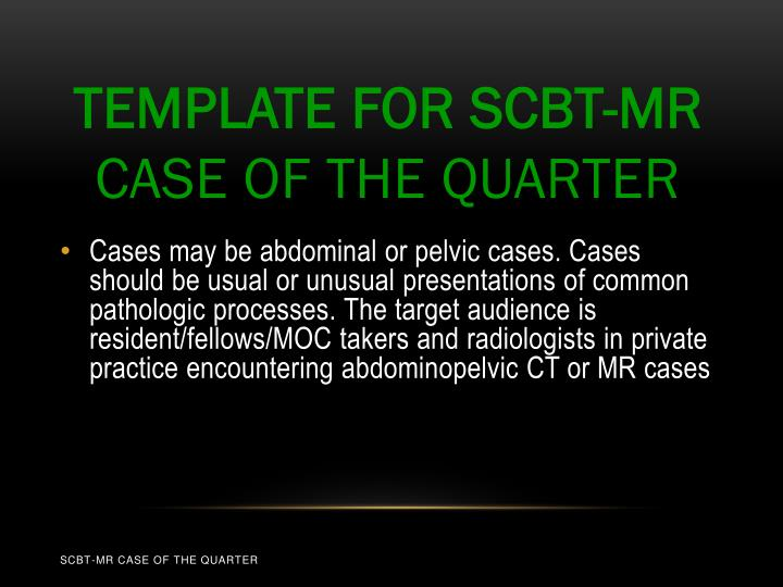 template for scbt mr case of the quarter n.