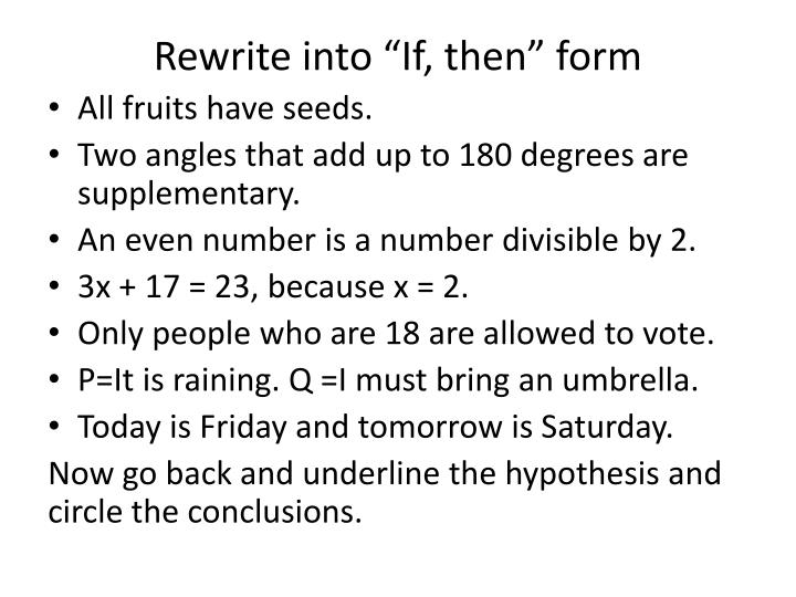 "Rewrite into ""If, then"" form"