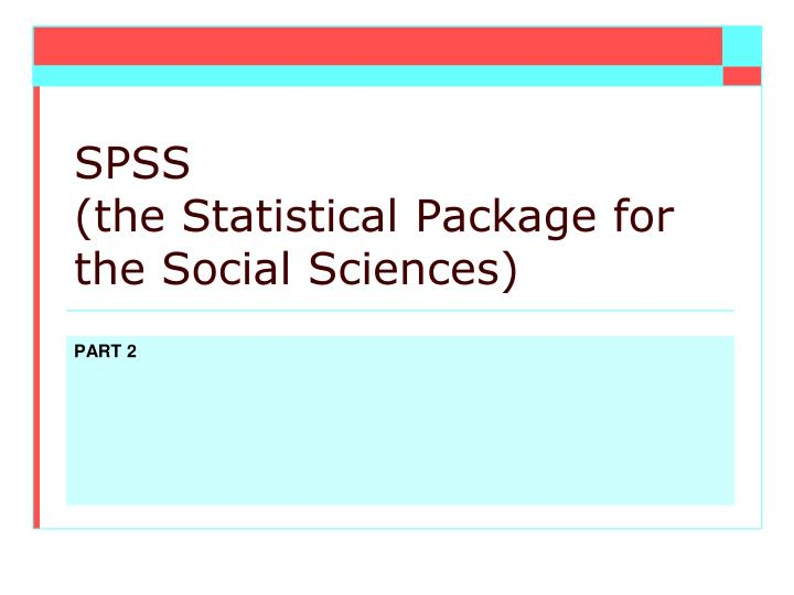 spss the statistical package for the social sciences n.