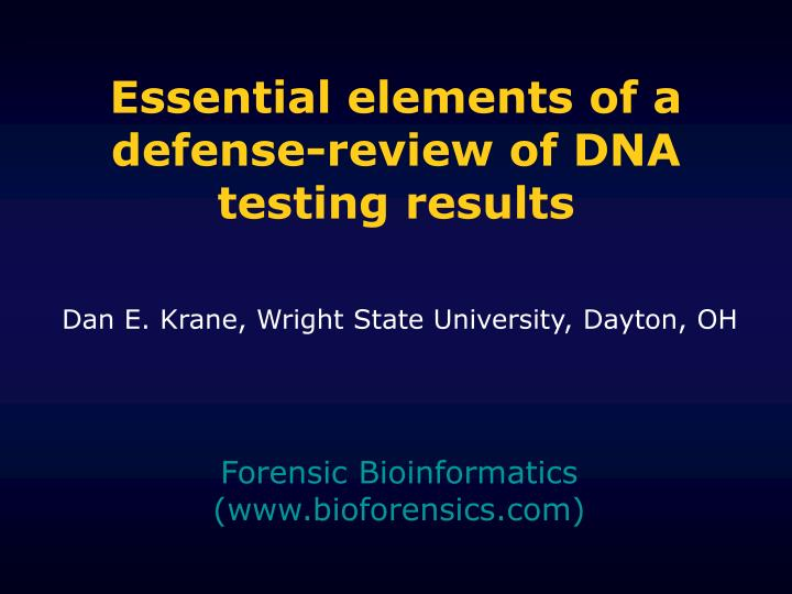 essential elements of a defense review of dna testing results n.