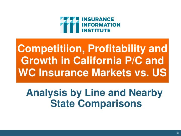 Competitiion, Profitability and Growth in California P/C and WC Insurance Markets vs. US