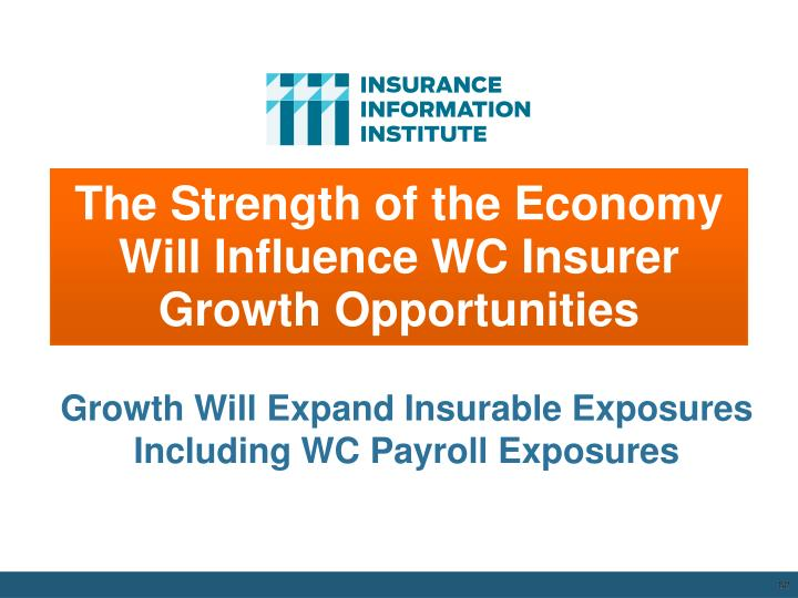 The Strength of the Economy Will Influence WC Insurer Growth Opportunities
