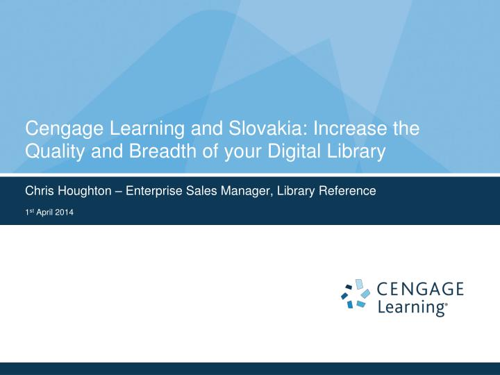 cengage learning and slovakia increase the quality and breadth of your digital library n.