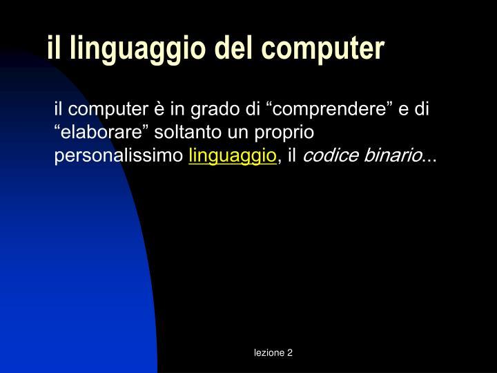il linguaggio del computer