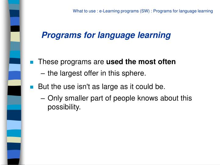 Programs for language learning