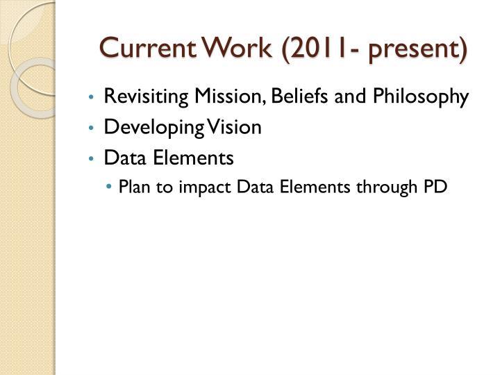 Current Work (2011- present)