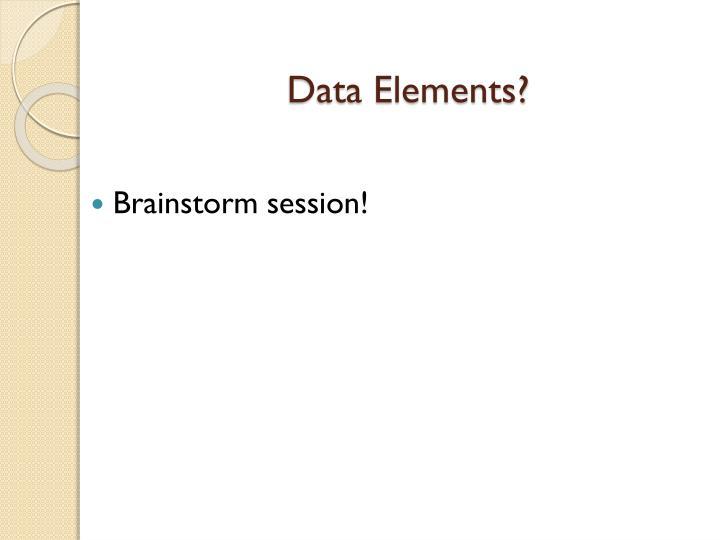 Data Elements?