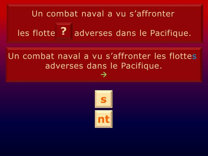 Un combat naval a vu s'affronter