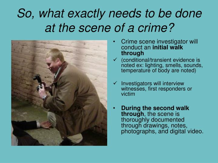 crime scene investigations by first responders Any first responder in 1993 and 2001 he oversaw both crime-scene investigations involving the terrorist attacks on the world trade center.