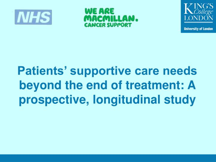 patients supportive care needs beyond the end of treatment a prospective longitudinal study n.