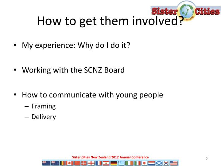 How to get them involved?