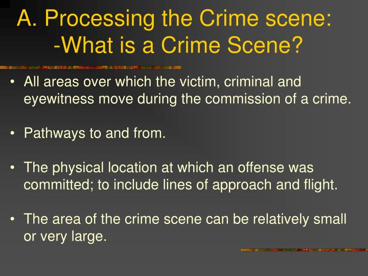 A. Processing the Crime scene: