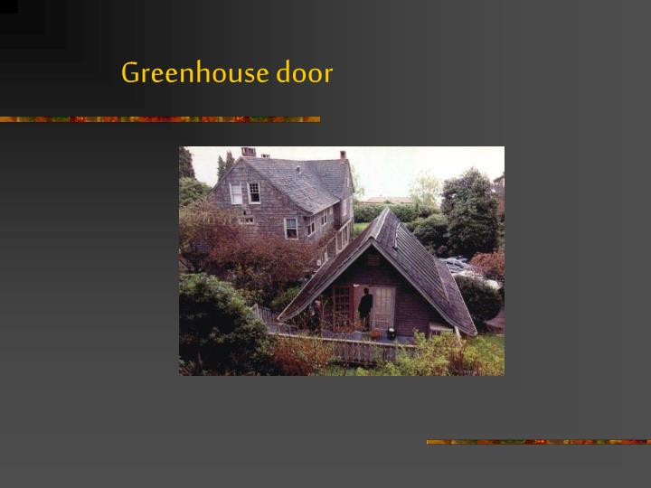 Greenhouse door
