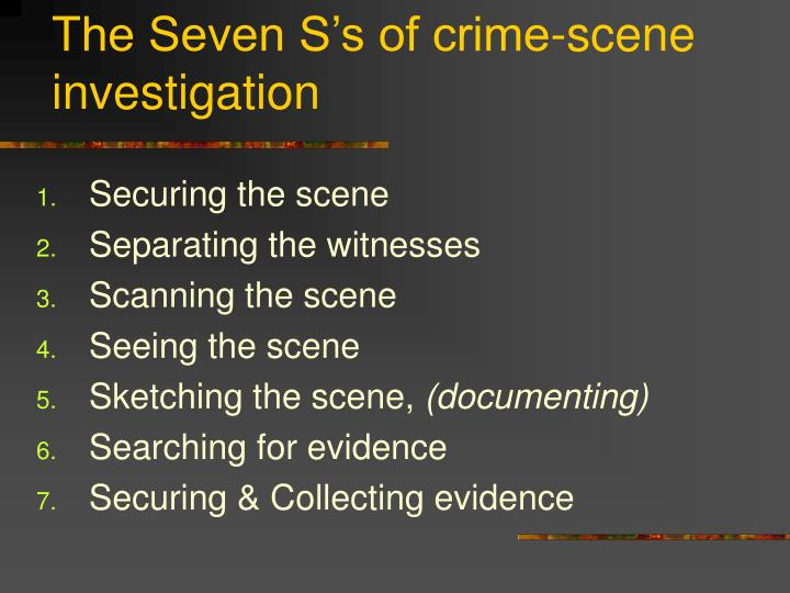 The Seven S's of crime-scene investigation