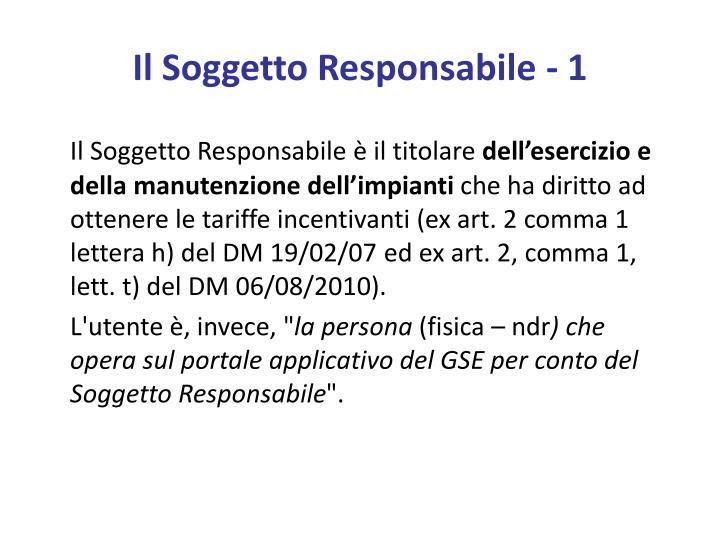Il Soggetto Responsabile - 1