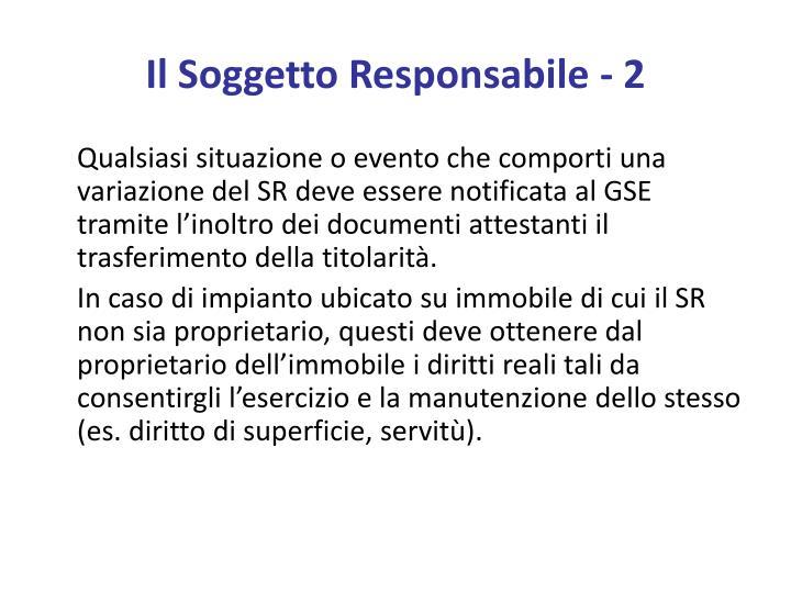Il Soggetto Responsabile - 2
