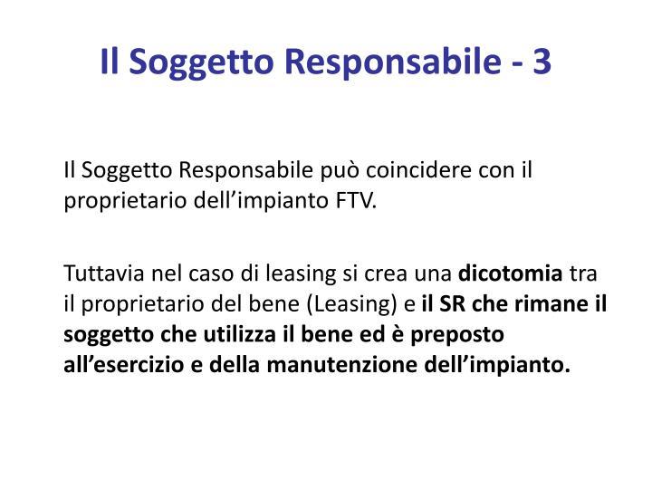 Il Soggetto Responsabile - 3