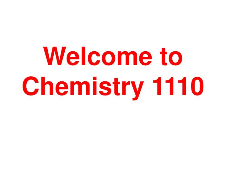 welcome to chemistry 1110 n.