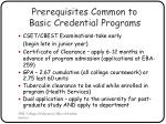 prerequisites common to basic credential programs