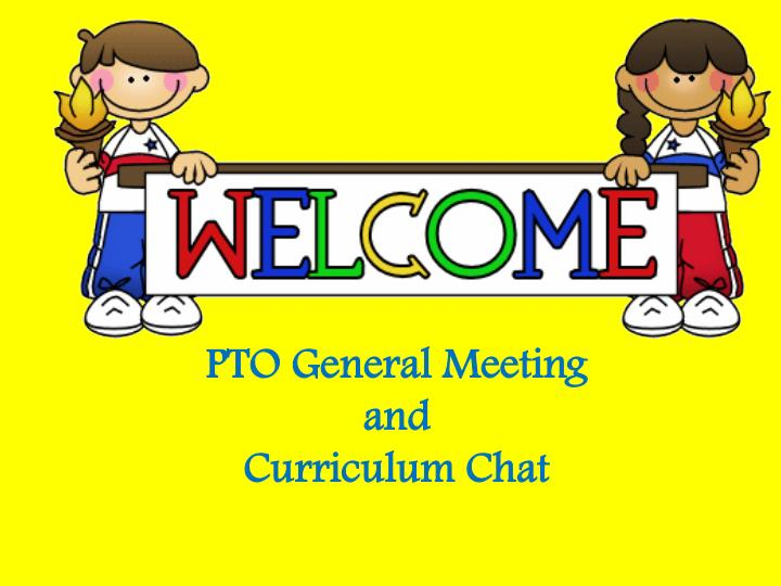 Pto general meeting and curriculum chat