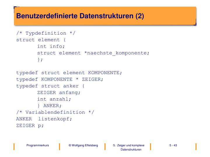 Benutzerdefinierte Datenstrukturen (2)