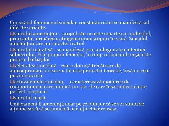 Cercetând fenomenul suicidar, constat