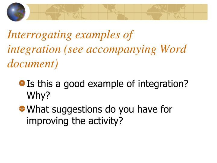 Interrogating examples of integration (see accompanying Word document)