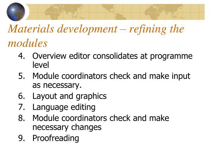 Materials development – refining the modules