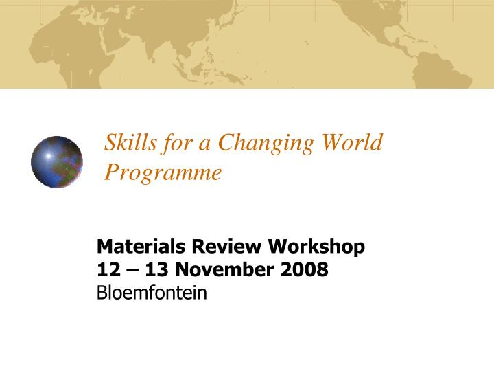 Skills for a changing world programme