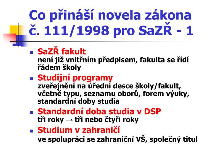 Co přináší novela zákona č. 111/1998 pro SaZŘ - 1