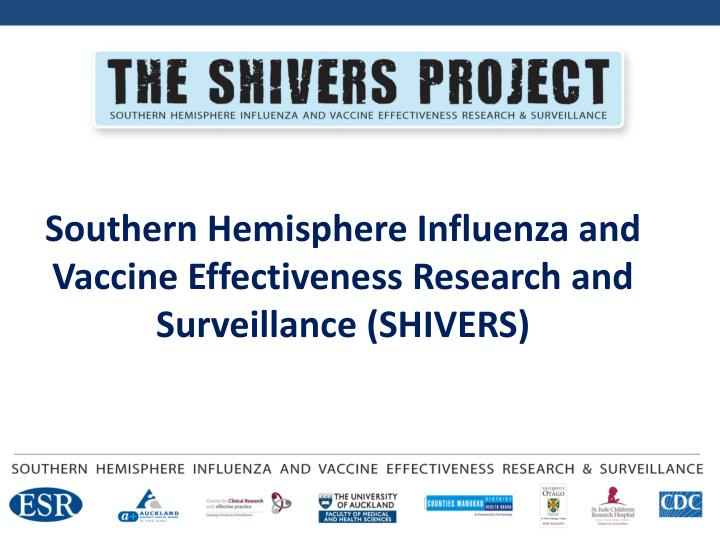 southern hemisphere influenza and vaccine effectiveness research and surveillance shivers n.