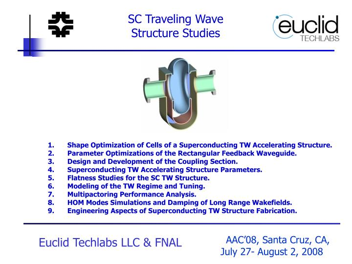 SC Traveling Wave Structure Studies