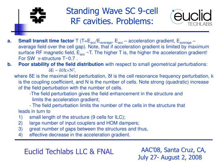 Standing Wave SC 9-cell            RF cavities. Problems: