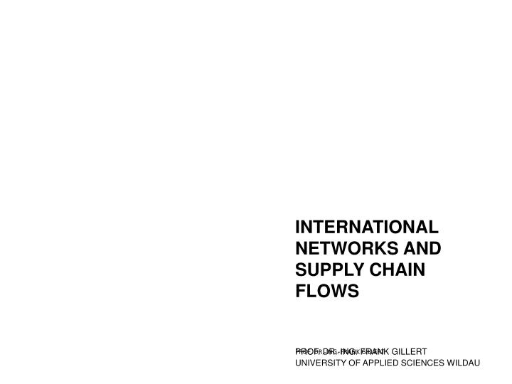 international networks and supply chain flows n.