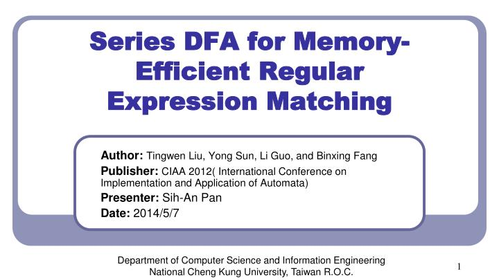 series dfa for memory efficient regular expression matching n.