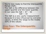 step four the interquartile range