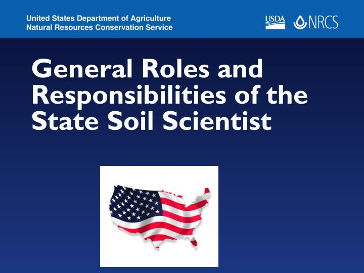 general roles and responsibilities of the state soil scientist n.
